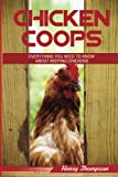Chicken Coop: The Ultimate Step-by-Step Guide to Planning, Building and Maintaining a Chicken Coop (looking after chickens, DIY chicken coop, chicken coop plans, fresh eggs, raising chickens projects)