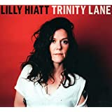 Buy LILLY HIATT - Trinity Lane New or Used via Amazon