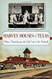 Harvey Houses of Texas: Historic Hospitality from