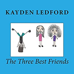 The Three Best Friends by [Ledford, Kayden]
