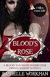 Blood and Snow 3.9: Blood's Rose: A Blood and Snow/Undercover Empath Mashup