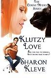 Klutzy Love, Sharon Kleve, 149590637X