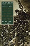 The Rise and Fall of the British Empire, Lawrence James, 031216985X