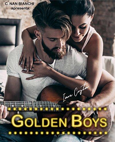 Golden Boys - Ian Costa: Um romance nos bastidores da música e da fama. (Livro 1) por [Bianchi, C. Nan]
