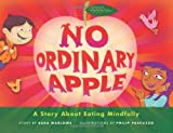 img - for No Ordinary Apple: A Story About Eating Mindfully book / textbook / text book