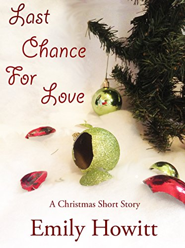 Last Chance for Love: A Christmas Short Story by [Howitt, Emily]