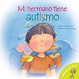 Mi Hermano Tiene Autismo: My Brother is Autistic, Spanish Language Edition (Hablemos de Esto!) (Spanish Edition)