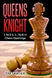 Queens Knight: 1.nc3 & 1...nc6 In Chess Openings-Tim Sawyer