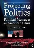 Projecting Politics 2nd Edition