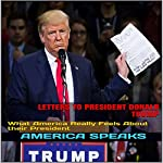 Letters to President Donald Trump: What America Really Feels about Their President | America Speaks