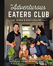 The Adventurous Eaters Club: Mastering the Art of Family Mealtime (English Edition)