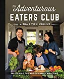 Image of The Adventurous Eaters Club: Mastering the Art of Family Mealtime