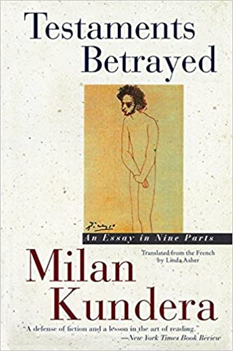 testaments betrayed an essay in nine parts milan kundera linda  testaments betrayed an essay in nine parts milan kundera linda asher 9780060927516 com books