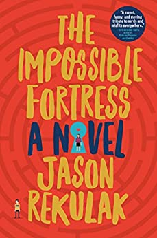 The Impossible Fortress: A Novel by [Rekulak, Jason]
