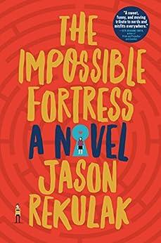 The Impossible Fortress: A Novel by [Rekulak, Jason]