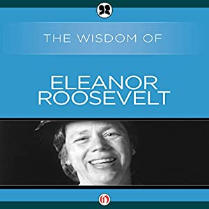 Wisdom of Eleanor Roosevelt Audiobook