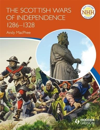 Scottish Wars of Independence 1286-1328 (New Higher History)