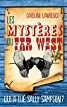Les Mystères du Far West, tome 2 : Qui a tué Sally Sampson ? par Lawrence