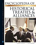 Encyclopedia Of Historical Treaties And Alliance, 2 Vol. Set (Facts on File Library of World History) 2nd edition by Charles Phillips, Alan Axelrod (2005) Hardcover