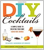 DIY Cocktails, Marcia Simmons and Jonas Halpren, 1440507503