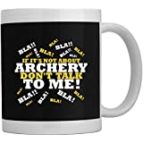 Teeburon IF IT'S NOT ABOUT Archery DON'T TALK TO ME ! Mug