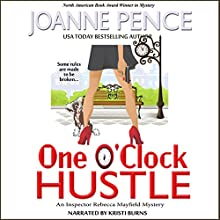 One O'Clock Hustle: Rebecca Mayfield Mysteries, Book 1 Audiobook by Joanne Pence Narrated by Kristi Burns
