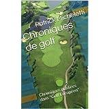 """Chroniques de golf: Chroniques publiées dans """"Golf Européen"""" (French Edition)"""