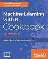 Machine Learning with R Cookbook, 2nd Edition Front Cover