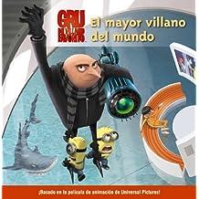 Gru, mi villano favorito / Despicable Me: El mayor villano del mundo / The World's Greatest Villain (Spanish Edition)