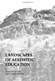 Landscapes of Aesthetic Education, Richmond, Stuart and Snowber, Celeste, 1443813966