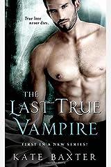 The Last True Vampire (Last True Vampire series) by Baxter, Kate (June 2, 2015) Mass Market Paperback