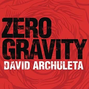 Zero Gravity (Main Version) by David Archuleta on Amazon
