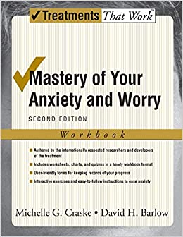 Homework And Anxiety Society >> Mastery Of Your Anxiety And Worry Workbook Treatments That Work