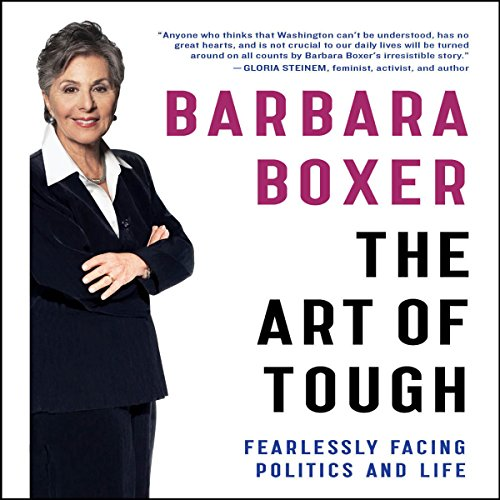 The Art of Tough: Fearlessly Facing Politics and Life by Hachette Audio