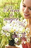 Para ti mujer (Spanish Edition)