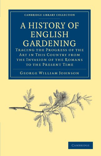 A History of English Gardening, Chronological, Biographical, Literary, and Critical: Tracing the Progress of the Art in