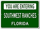 The Lizton Sign Shop You Are Entering Southwest Ranches, Florida - Novelty U.S. City State Aluminum Sign - Green - 10''x14''