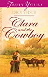 Clara and the Cowboy (Truly Yours Digital Editions Book 900)
