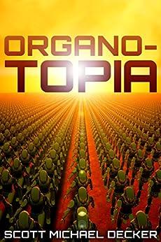 Organo-Topia by [Decker, Scott Michael]