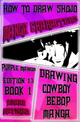 How to Draw Shojo Manga Characters : Purple Manga Edition 13 (Book 1): How to Draw Manga Characters Step by Step : Drawing Manga Faces, Body, Figure & ... Bebop Shoujo Japanese Manga) (Volume 1)