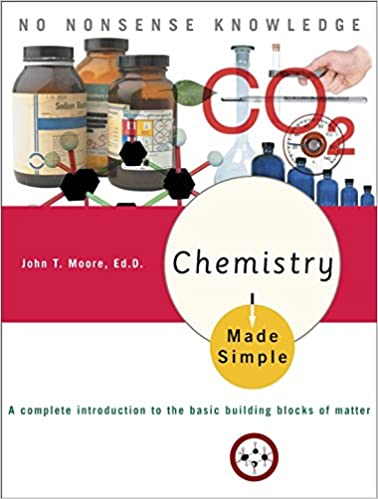 A Complete Introduction to the Basic Building Blocks of Matter Chemistry Made Simple
