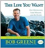 The Life You Want, Bob Greene and Janis Jibrin, 1416588361