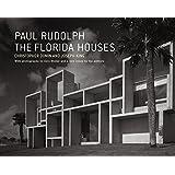 Paul Rudolph: The Florida Houses