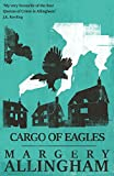 Cargo of Eagles (The Albert Campion Mysteries)