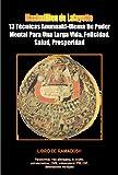 13 Técnicas Anunnaki-Ulema De Poder Mental Para Una Larga Vida, Felicidad, Salud, Prosperidad. Libro de ramadosh