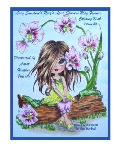 Lacy Sunshine's Rory's April Showers May Flowers Coloring Book Volume 36: Flowers, Sweet Big Eyed Girls, Floral Wreaths Inspirations (Lacy Sunshine's Coloring Books) [Heather Valentin] (Tapa Blanda)