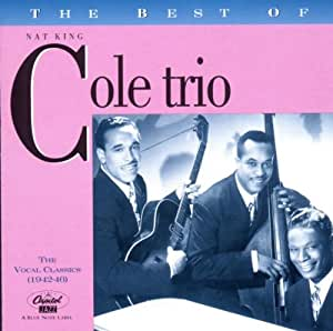 The Best of the Nat King Cole Trio: The Vocal Classics (1942-46)