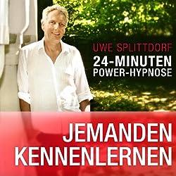 Jemanden kennenlernen (24-Minuten Power-Hypnose)