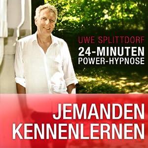 Jemanden kennenlernen (24-Minuten Power-Hypnose) Hörbuch