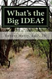 What's the Big IDEA?, Robert Metty, 1460945980